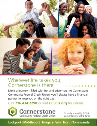 Wherever Life Takes You, Cornerstone Is There