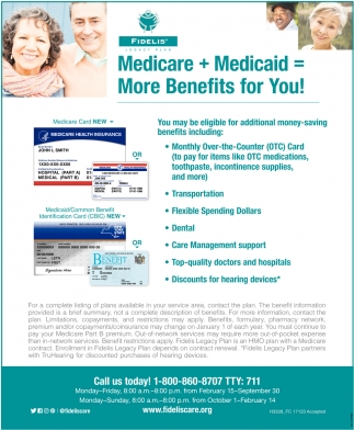 Medicare + Medicaid= More Benefits For You