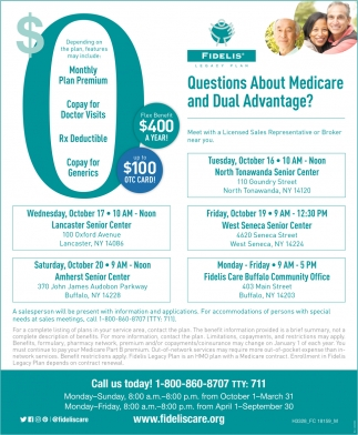 Queastions About Medicare And Dual Advantage?