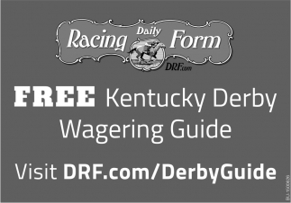 FREE Kentucky Derby Wagering Guide, Daily Racing Form, New
